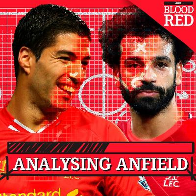 Analysing Anfield: Salah or Suarez? | City preview as Pep looks to control the uncontrollable at Anfield