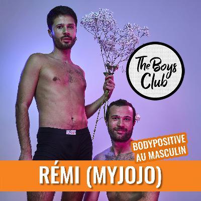 Rémi (Jojo), défenseur du bodypositive au masculin (enfin!)