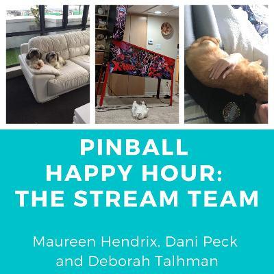 Episode 42: Pinball Happy Hour - The Stream Team
