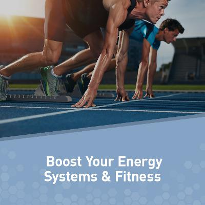 How to Get Fitter Faster by Boosting Your Body's Energy Systems