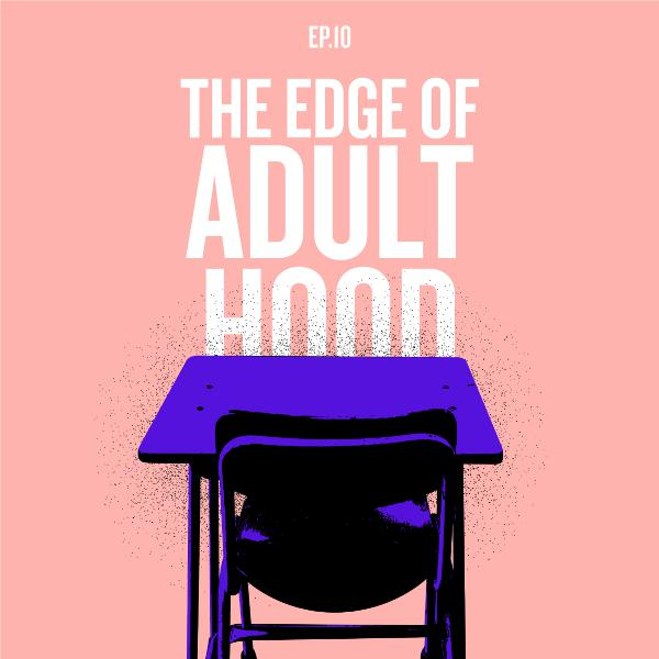 """The Edge of Adulthood"""