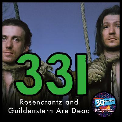 """Episode #331: """"Stark Raving Sane""""   Rosencrantz & Guildenstern Are Dead (1990)"""