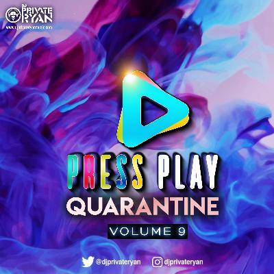 Private Ryan Presents Press Play Quarantine Volume 9 (Tune Entanglement)