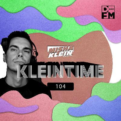 Misha Klein - KLEINTIME #104
