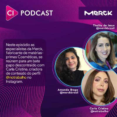 CI Podcast #1 - Novidades em Ativos Cosméticos by Merck