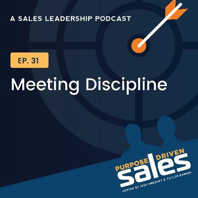 Episode 31: Meeting Discipline