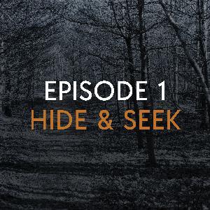 EP 1: Hide and Seek