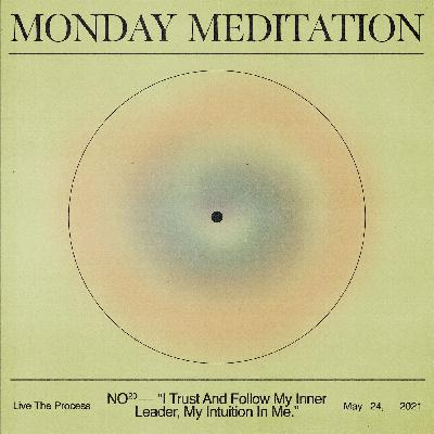 """Monday Meditation: """"I Trust And Follow My Inner Leader, My Intuition In Me."""""""