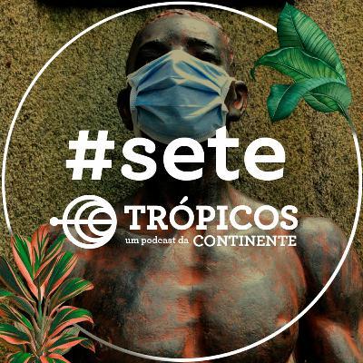 Trópicos #Sete - Os efeitos psíquicos da quarentena