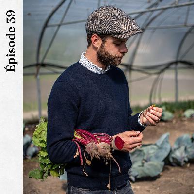 #39 | Valentin Dennetière - Manger local est bon