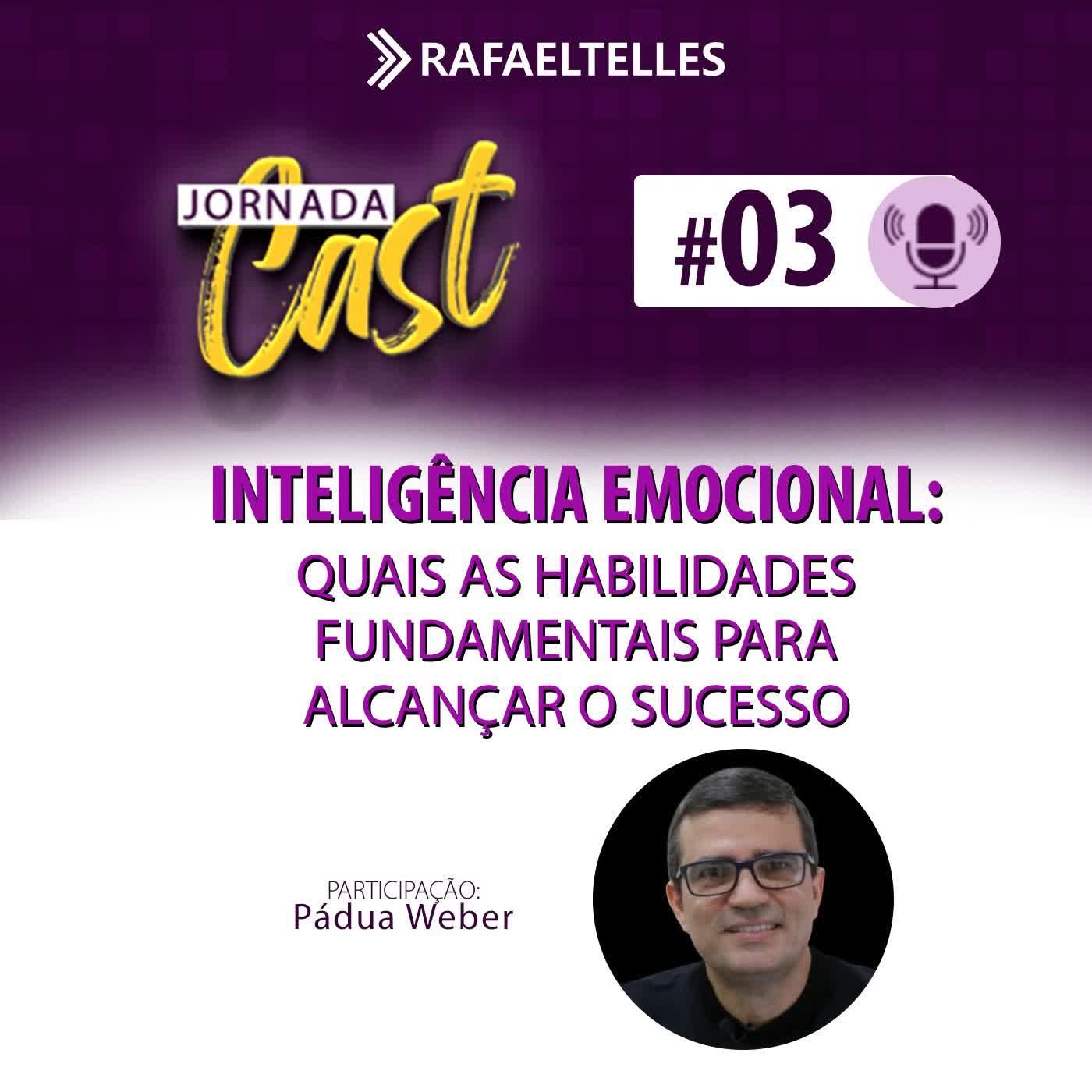 #3 - Inteligência Emocional: Quais as habilidades fundamentais para alcançar o Sucesso