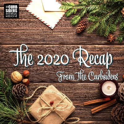 #248 Top Pearls of 2020: Curbsiders' Recap Extravaganza