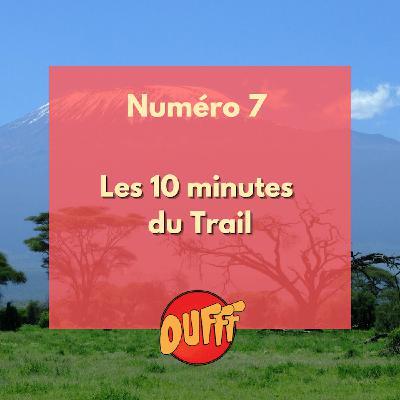 Les 10 minutes du trail #7