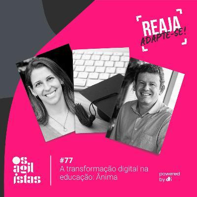 #77 A transformação digital na educação: Ânima