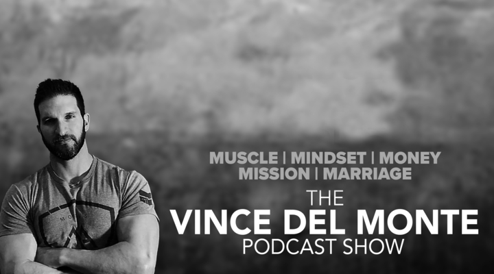 The Vince Del Monte Podcast Show