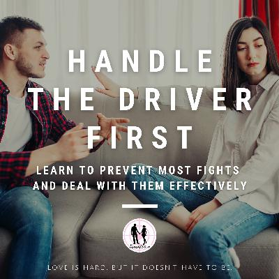 Dealing With Conflict: Get the Driver Back on the Road Before Going for the Passenger