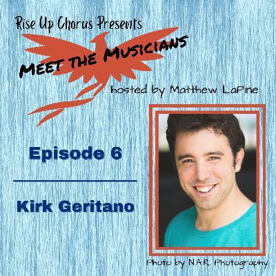 Episode 6: Meet Kirk Geritano