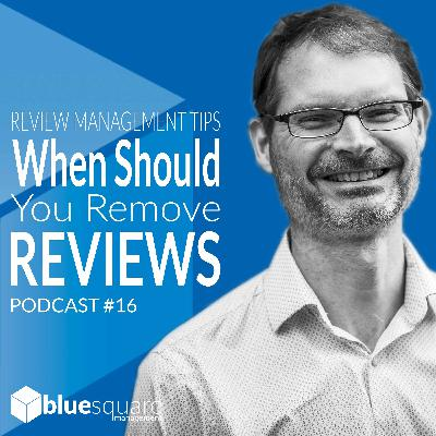 Review & Reputation Management Tips : When Should You Remove Negative Reviews