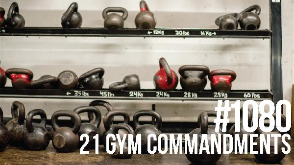 1080: 21 Commandments of Gym Etiquette