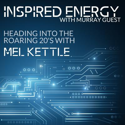 Episode 49 - Heading into the Roaring 20s   Mel Kettle