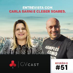 GVCast T01E51 - Entrevista com Carla Sarni e Cleber Soares