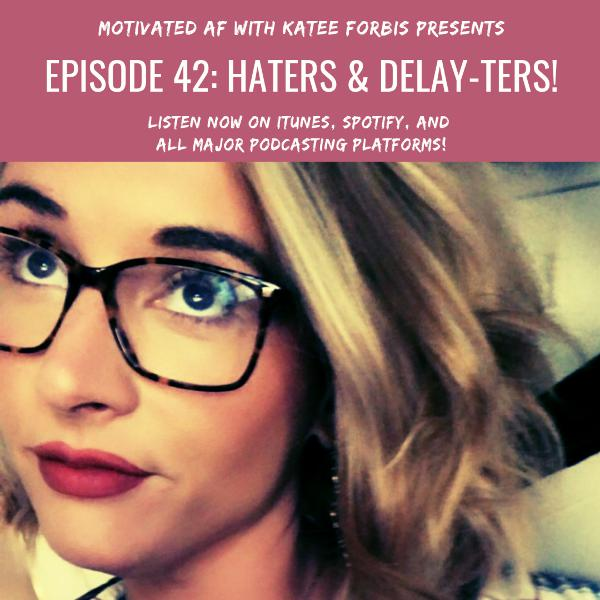 Ep. 42 - MAF Mondays: Haters & Delay-ters!