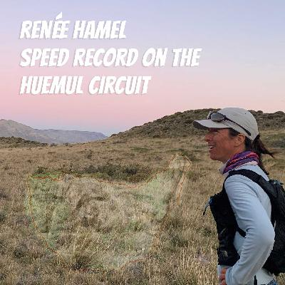 #90 - FKT on the Huemul Circuit | Renée Hamel, El Chalten, Patagonia, Argentina [ENGLISH]