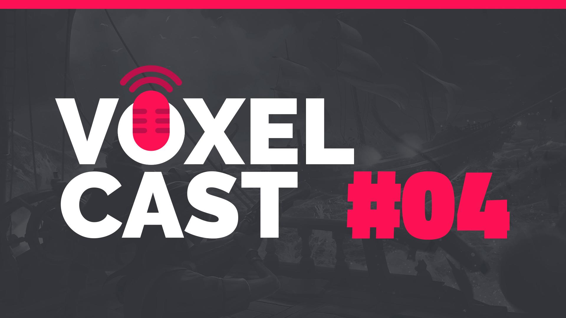 Voxelcast #004 – Vamos falar sobre os lançamentos de março?