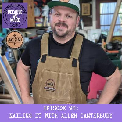Episode 98: Nailing It with Allen Canterbury