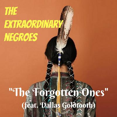 The Forgotten Ones (Feat. Dallas Goldtooth)