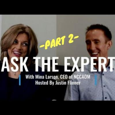 ASK THE EXPERT---Mina Larson (CEO, NCCAOM - Part 2)