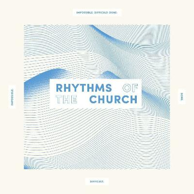 Rhythms of the Church - The Center of a Movement