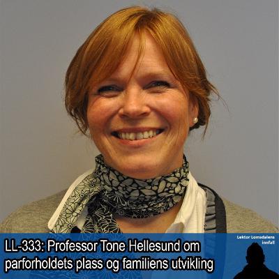 LL-333: Tone Hellesund om parforholdet i et historisk perspektiv