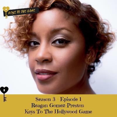 Keys To The Hollywood Game - Reagan Gomez-Preston