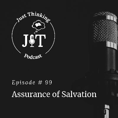 EP # 099 | Assurance of Salvation