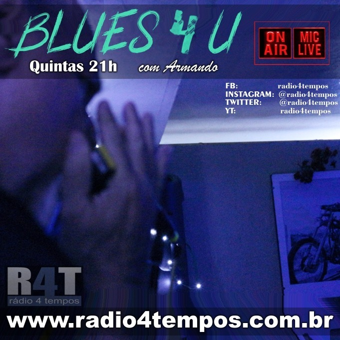Rádio 4 Tempos - Blues 4 U 14:Rádio 4 Tempos