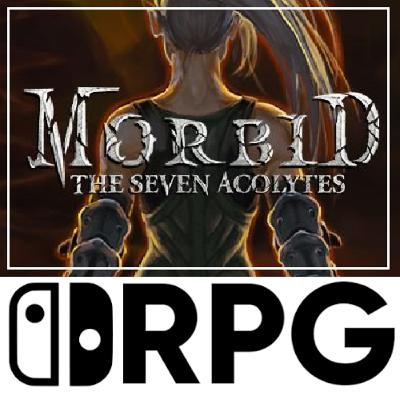 Episode 90 - Morbid The Seven Acolytes Review & A Look Into 2021 | Switch RPG Podcast