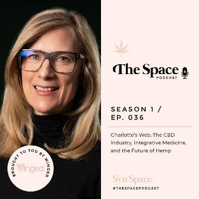THE Space #036: Charlotte's Web, The CBD industry, Integrative Medicine, and the Future of Hemp