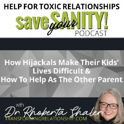 How Hijackals Make Their Kids Lives Difficult & How To Help As The Other Parent
