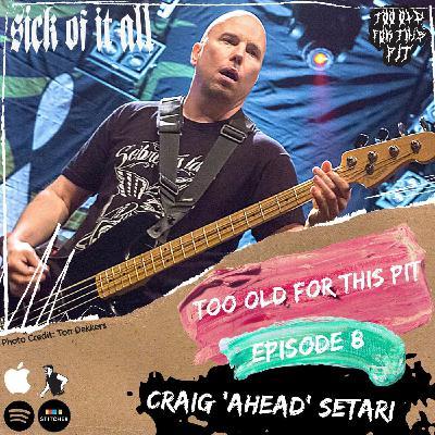 Episode 8 - Craig 'Ahead' Setari (Sick Of It All)