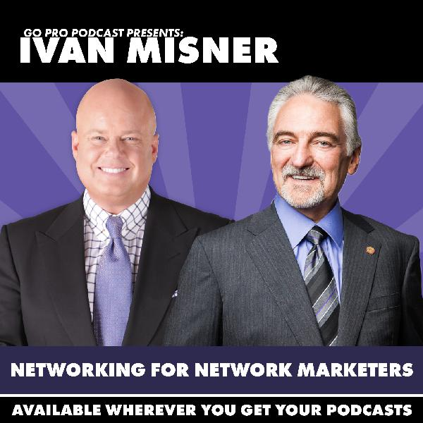 Ivan Misner – Networking for Network Marketers