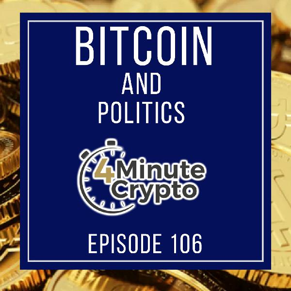 Presidential Candidate Accepts Bitcoin | 4 Minute Crypto | S1E106