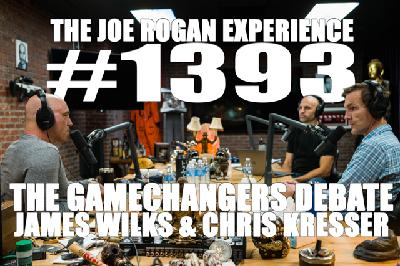 #1393 - James Wilks & Chris Kresser - The Game Changers Debate