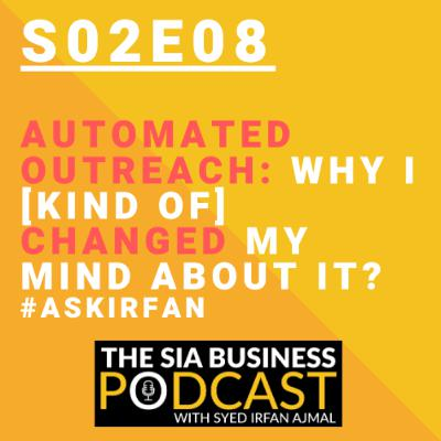 〽️Automated Outreach: Why I (Kind of) Changed My Mind About It? #AskIrfan [S02E08]