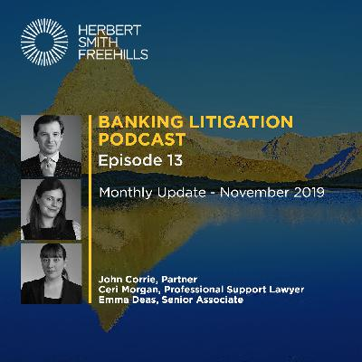 Banking Litigation Podcast Episode 13: Monthly Update - November 2019