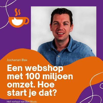 Een webshop met 100 miljoen omzet. Hoe start je dat?