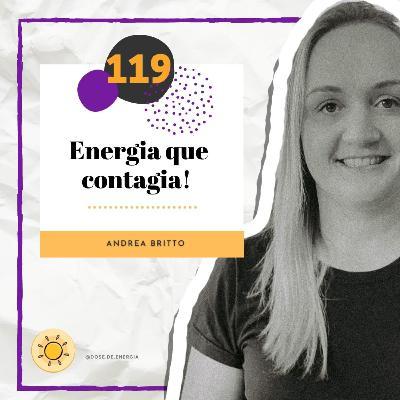 Dose #119 - Energia que contagia!