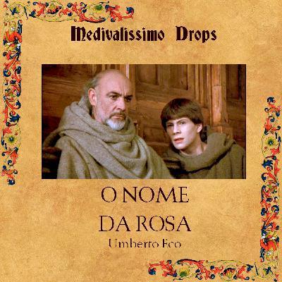 Medievalíssimo Drops: O Nome da Rosa (Umberto Eco)