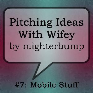 PIWW #7: Mobile Stuff