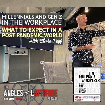 Chris Tuff – Millennials and Gen Z in the Workplace: What to Expect in a Post Pandemic World (AoL 174)
